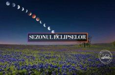 Vara aceasta – Sezonul Eclipselor. Cum le percepem?