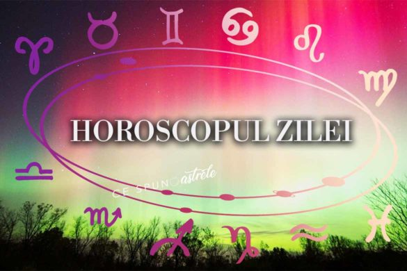 horoscop zilnic 26 aprilie 2019 585x390 - Horoscopul Zilei 26 Aprilie 2019 - Avem parte de noi experiențe!