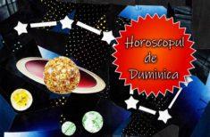 Horoscopul de DUMINICĂ – Vom avea o zi bună dar cu multe provocări